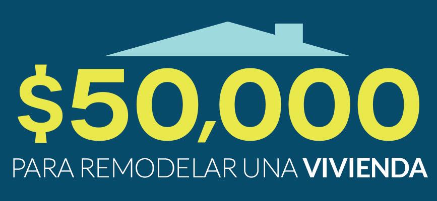 Sorteo de $50,000 para remodelar una vivienda